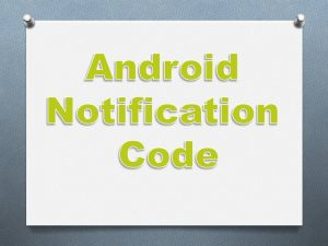 Read more about the article Android Notification Code