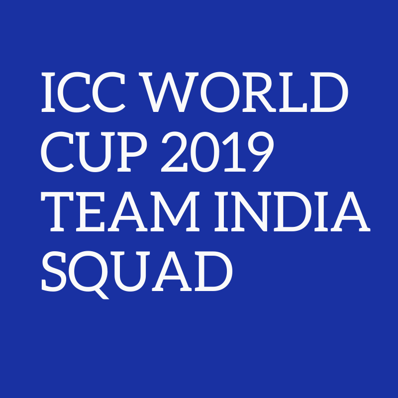 Read more about the article Team India For ICC World Cup 2019 |15-Men Team Squad |Sports News