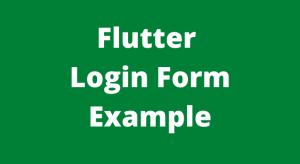 Flutter login form example