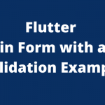 How to create a Login form with auto validation in the flutter