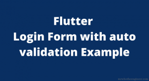 flutter login form with auto validation