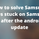 How to solve Samsung M30s stuck on Samsung logo…?